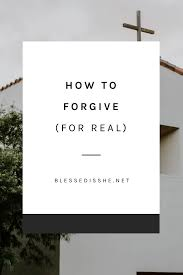 To Forgive Design Teaching Learning How To Forgive For Real Blessed Is She