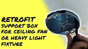install a ceiling fan retrofit junction box support a heavy light fixture