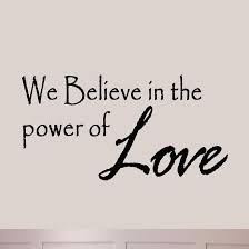 Religious Quotes About Love Amazing We Believe In Power Of Love Wall Decal Religious Quote Vinyl Wall