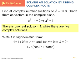 there is one real solution 1 while there are five complex solutions