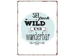 Wandschild Metallschild Sei Frech Wild Und Wunderbar Lebensmotto
