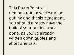 writing a literary analysis essay the only guide you will ever  this powerpoint will demonstrate how to write an outline and thesis statement