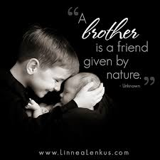 Brother Love Quotes New Inspirational Saying About Brothers Inspirational Quotes