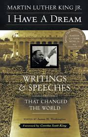martin luther king i have a dream speech analysis essay i have a  i have a dream writings and speeches that changed the world i have a dream writings martin luther king jr