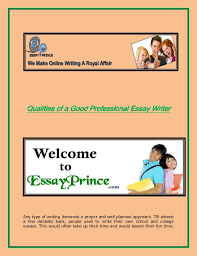professional essay writers professional essay writer Qualities of a Good Professional Essay Writer Qualities of a Good Professional Essay