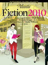 fiction issue the atlantic stories poems and essays by joyce carol oates paul theroux richard bausch t c boyle and more