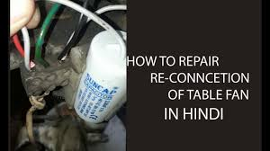 how to repair table fan re conection of capacitor in hindi