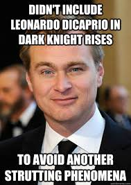 Didn't include leonardo dicaprio in dark knight rises to avoid ... via Relatably.com