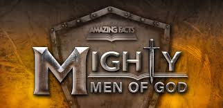 Mighty Men Of God Courage Mighty Men Of God Amazing Facts
