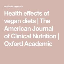 health effects of vegan ts the american journal of clinical nutrition oxford academic clinicalnutrition