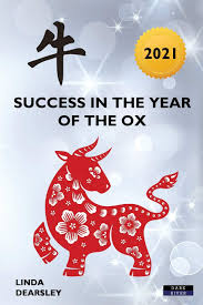 Oxen in the year of the ox (2021). Success In The Year Of The Ox Chinese Horoscope 2021 Dearsley Linda 9781911121909 Amazon Com Books
