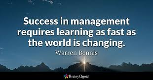 Success In Management Requires Learning As Fast As The World Is Awesome Quotes About Changing The World
