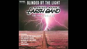 Youtube Manfred Mann Blinded By The Light Manfred Manns Earth Band Blinded By The Light Ext Version 1992 Hq