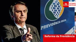 Resultado de imagem para JAIR BOLSONARO E A REFORMA DA PREVIDÊNCIA