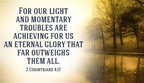 Light And Momentary Troubles Your Daily Verse 2 Corinthians 4 17 Your Daily Verse