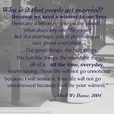 A Witness To Our Lives Why People Get Married QuotesSayings Gorgeous Getting Married Quotes