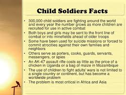 child iers overview child iers facts• 300 000 child iers are fighting around the world and every year the