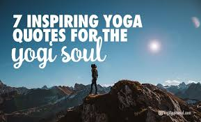 Yoga Quotes Inspiration 48 Inspiring Yoga Quotes For The Yogi Soul
