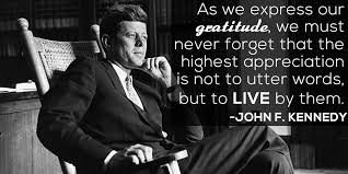 Jfk Quotes Extraordinary John F Kennedy Quote As We Express Our Gratitude We Must Never