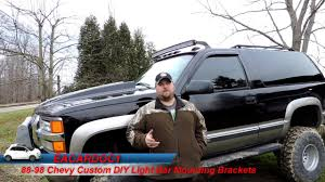 99 Tahoe Light Bar 88 98 Chevy Custom Light Bar Roof Mount Brackets Diy How To