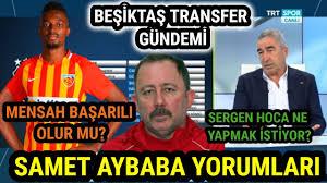 Beşiktaş Transfer Gündemi Samet Aybaba Yorumları ''Kadro Analizi''  ''Gelenler-Gidenler'' - YouTube