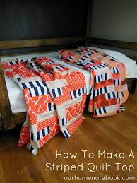 How To Make A Striped Quilt Top | Our Home Notebook & How To Make A Striped Quilt Top from Our Home Notebook Adamdwight.com