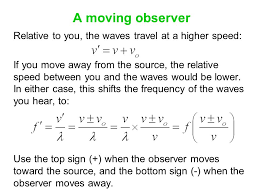 a moving observer relative to you the waves travel at a higher sd if
