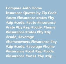 average homeowners insurance by zip code compare auto home insurance quotes by zip code auto insurance average homeowners insurance