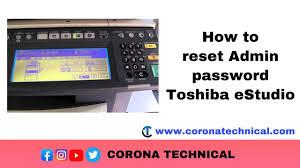 Along with the admin password, konica minolta also provides service mode password for the bizhub machine. How To Reset Admin Password In Toshiba E Studio 230 Corona Technical