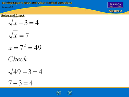 4 algebra 2 solve and check solving square root and other radical equations lesson 7 5