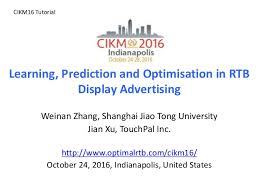 Learning Prediction And Optimization In Real Time Bidding