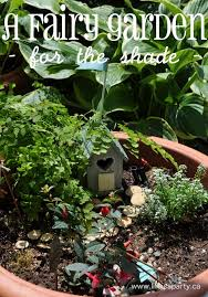 fairy garden for the shade life is a