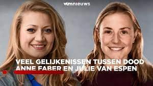 VTM NIEUWS - Er lijken veel gelijkenissen tussen de dood van Julie Van Espen  en Anne Fabre