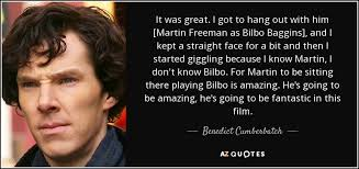 Bilbo Baggins Quotes Fascinating Benedict Cumberbatch Quote It Was Great I Got To Hang Out With Him