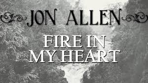 In Your Light Jon Allen Lyrics Jon Allen Fire In My Heart Official Audio