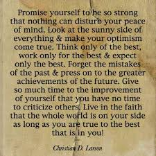 Promise Yourself To Be So Strong Quote Best of Promise Yourself To Be So Strong That Nothing Can Disturb Your Peace
