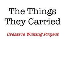 best the things they carried ideas us  this is a project description for a unit on the things they carried by tim o