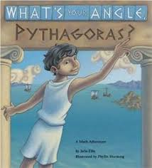 what s your angle pythagoras by julie ellis a fictional account of how pythagoras math literaturemath bookschildren s