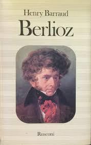 Amazon.it: BERLIOZ, A CURA DI PAOLO ISOTTA - Barraud Henry - Libri