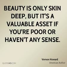 Beauty Is Only Skin Deep Quotes Best Of Vernon Howard Beauty Quotes QuoteHD