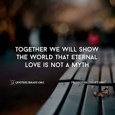 Eternal Love Quotes Gorgeous Eternal Love Quotes Best Quotes Everydays