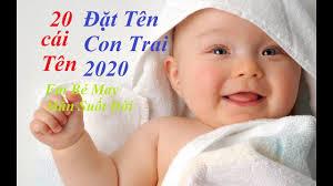 Đặt Tên Con Trai 2020 Hay nhất Giàu Sang Phú Quý (50 Tên ) |
