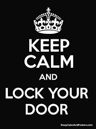 lock your door. Fine Your KEEP CALM AND LOCK YOUR DOOR Poster For Lock Your Door C