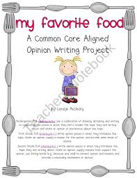 my favorite food common core aligned opinion writing product my favorite food common core aligned opinion writing product from nurturing noggins on