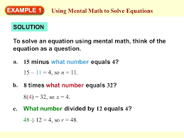 8 x 4 math example 1 using mental math to solve equations solution to solve an
