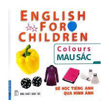 Bé Học Tiếng Anh Qua Hình Ảnh - Màu Sắc (Mới) - Sách Học Tiếng Anh Tác giả  First News Tổng Hợp