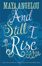 works by a angelou you must read and still i rise is a soaring collection of poetry published in 1978 in her