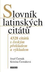 Slovník Latinských Citátů 4328 Citátů S českým Překladem A