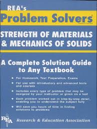 problem solver in strength of materials and mechanics of solids rea