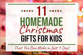 11 homemade gifts for kids you can make these in just 1 day